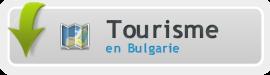 Une info, une recherche ou autre pour votre sejour en Bulgarie
